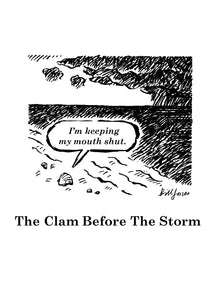 "Bill Jones ""The clam before the storm"""