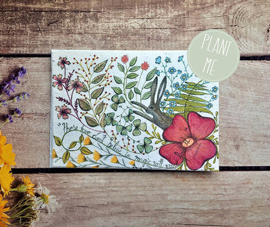 "Plantable flower seed greetings card  "" those who don't believe and magic will never find it"" (Erika)"