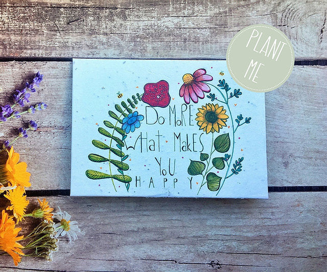 "Plantable flower seed "" Do more of what makes you happy"" greetings card (Erika)"
