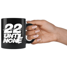 Load image into Gallery viewer, 22 Until None Title Mug - White Title