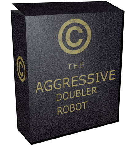 The Aggressive Doubler Robot–Fastest way to make money
