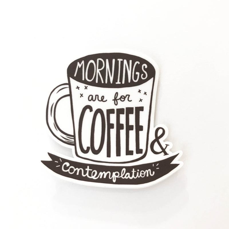 Mornings Are For Coffee Vinyl Sticker