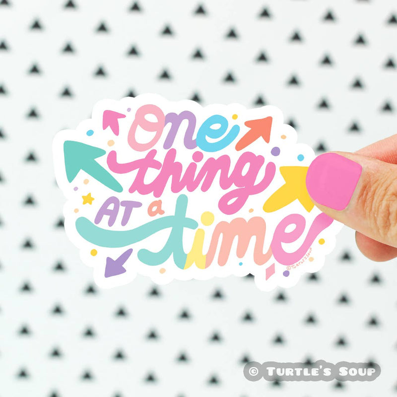 One Thing At A Time Sticker