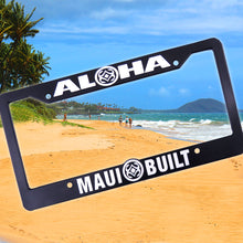 Load image into Gallery viewer, Maui Built Aloha License Plate Frame