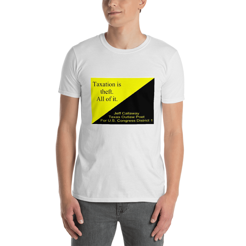 Taxation is theft, All of it. T-Shirt
