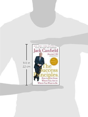 The Success Principles: How to Get from Where You Are to Where You Want to Be - Jack Canfield
