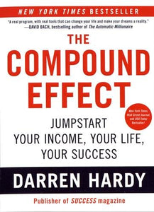The Compound Effect By Darren Hardy Book