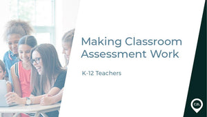 305.000.IN - Making Classroom Assessment Work - K-12
