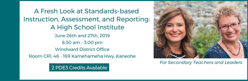 A Fresh Look at Standards-based Instruction, Assessment, and Reporting: A High School Institute