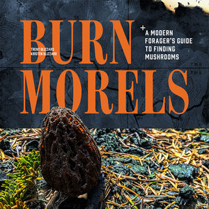 ebook: Burn Morels - A Modern Forager's Guide to Finding Mushrooms