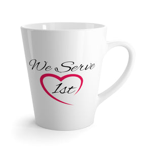 We Serve 1st Latte mug