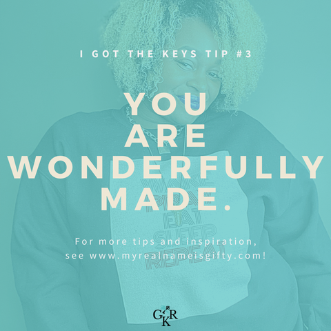 You are WONDERFULLY MADE!