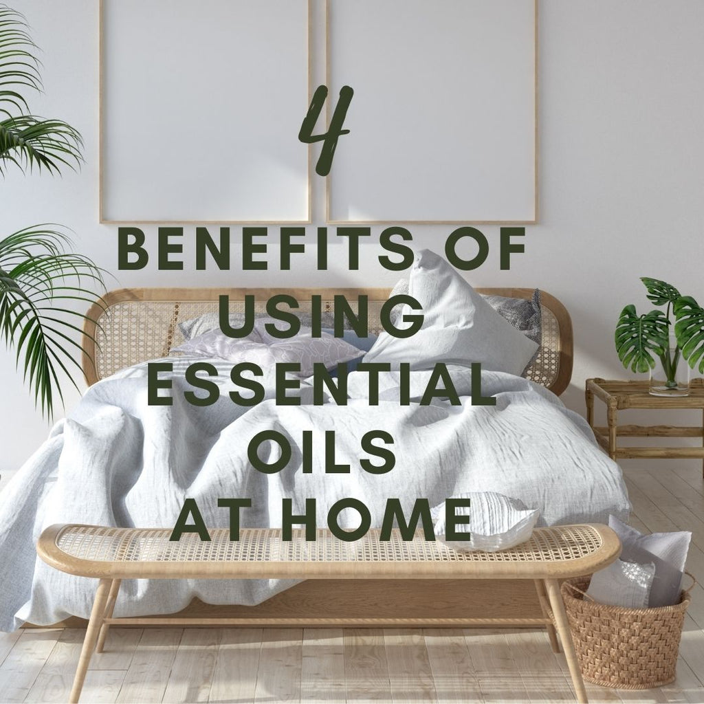 Here Are 4 Benefits of Using Essential Oils at Home