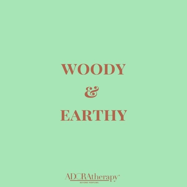 Woodsy & Earthy