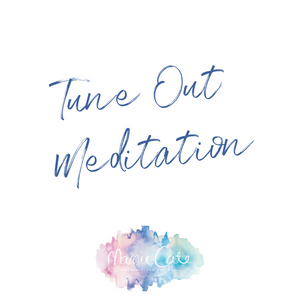 Tune Out Meditation