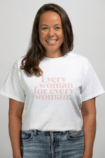 Every Woman For Every Woman Tee