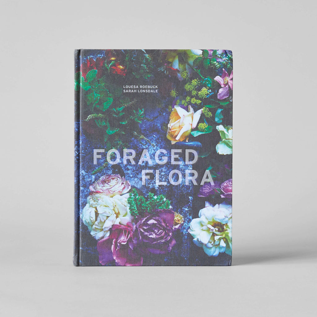 Foraged Flora: A Year of Gathering and Arranging Wild Plants and Flowers - Bloomist