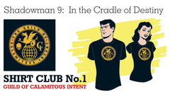 SOLD OUT! SHIRT CLUB #1 Shadowman 9:  In the Cradle of Destiny GUILD OF CALAMITOUS INTENT T-SHIRT