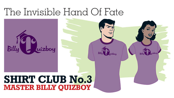 SHIRT CLUB #3: The Invisible Hand of Fate BILLY QUIZBOY LOGO T-SHIRT