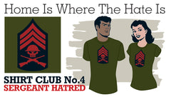 SHIRT CLUB #4: My Dinner With Hatred SGT. HATRED LOGO T-SHIRT