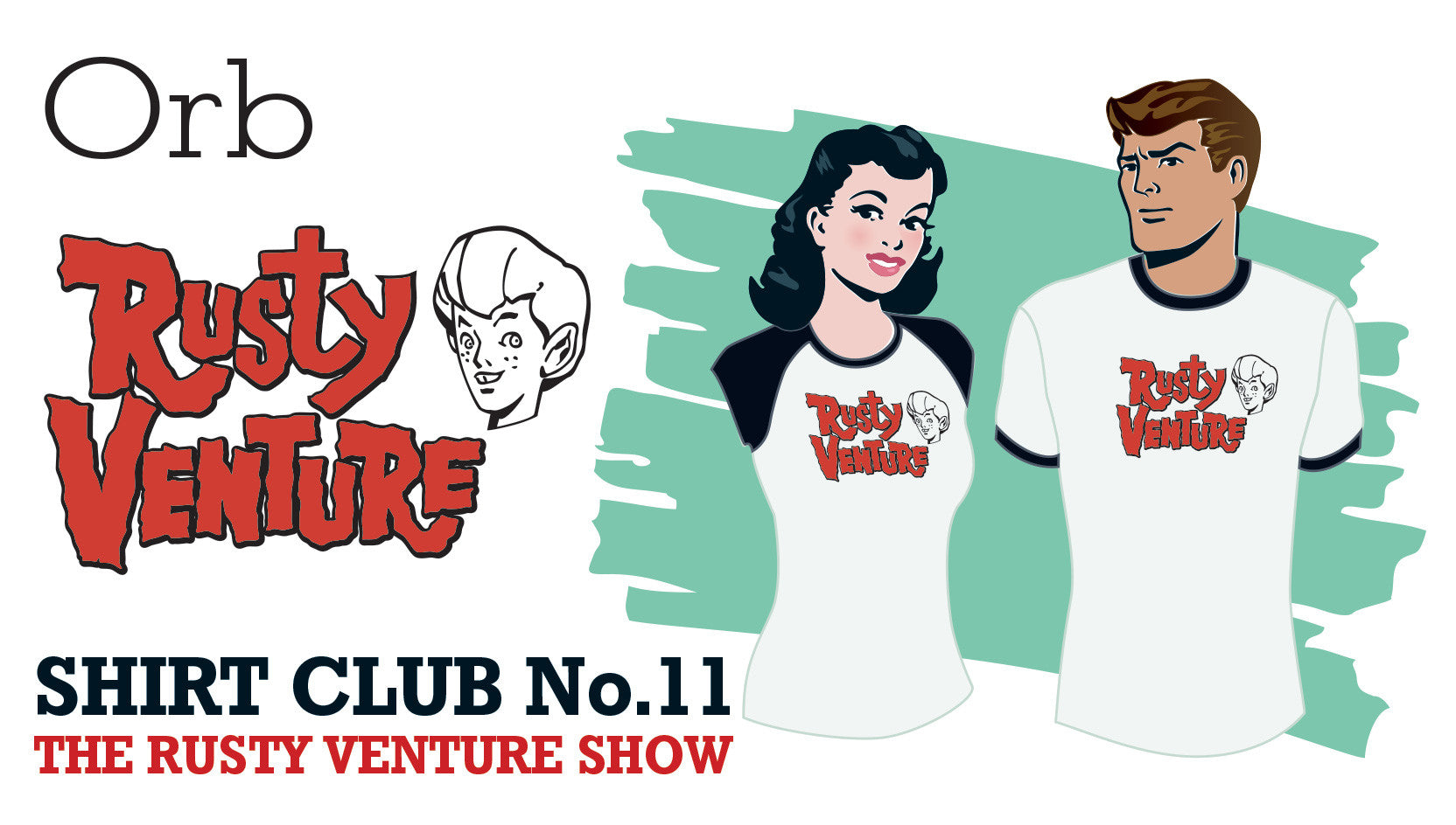 SHIRT CLUB #11: Orb THE RUSTY VENTURE SHOW