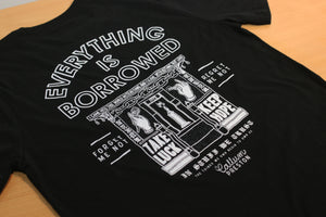 """Everything Is Borrowed"" T-Shirt"