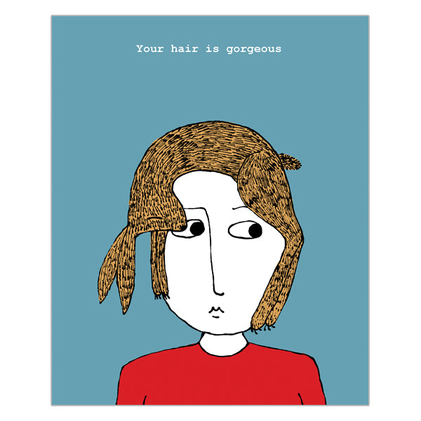 Really Good Your Hair is Gorgeous Card