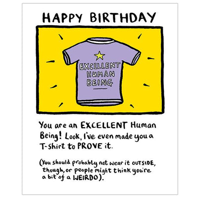 Really Good You Are An Excellent Human Being! Birthday Card