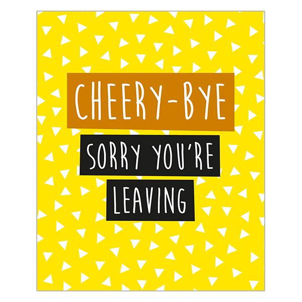Really Good Cheery Bye Sorry You're Leaving Card
