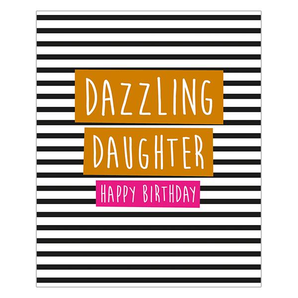 Really Good Dazzling Daughter Happy Birthday Card