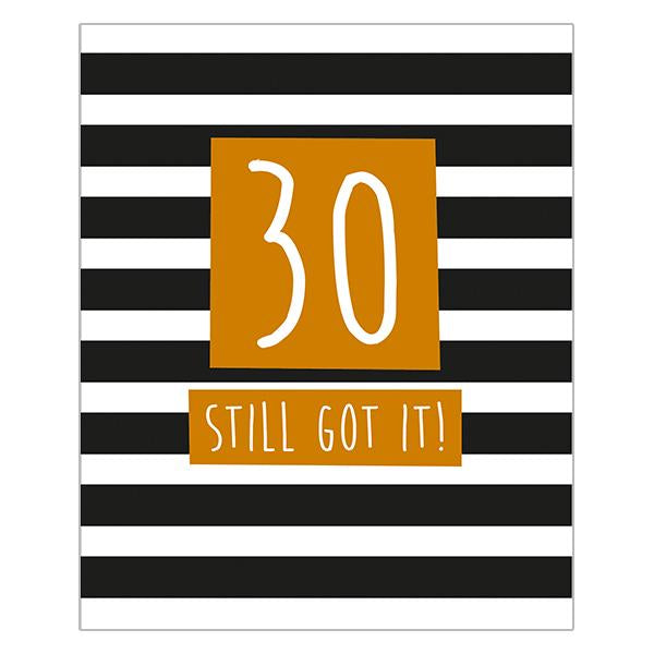 30 Still Got It!