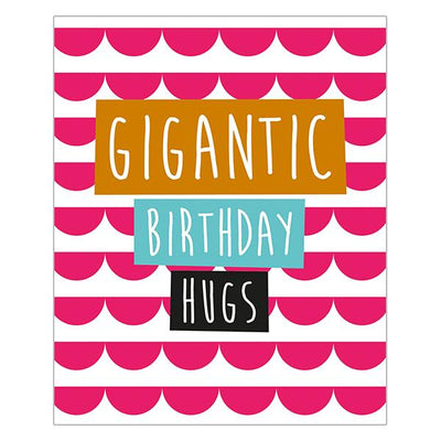 Really Good Gigantic Birthday Hugs To You Card