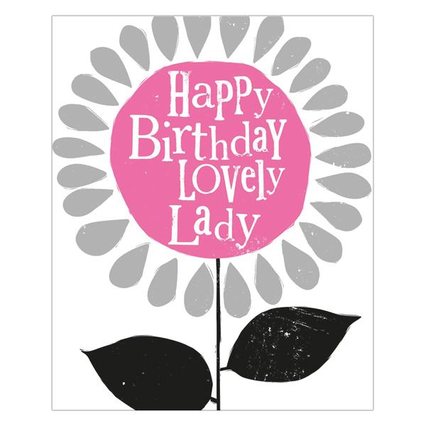 The Bright Side Happy Birthday Lovely Lady Card