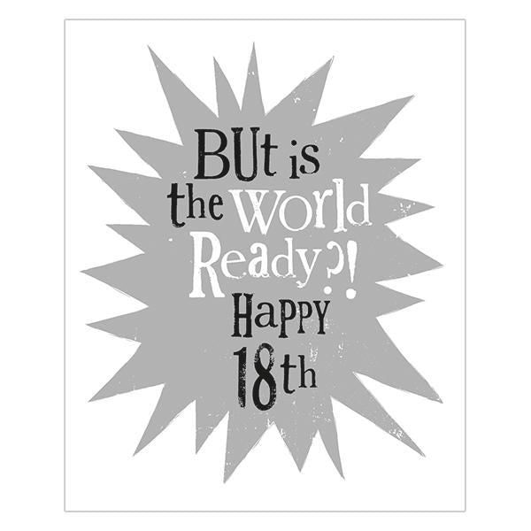 The Bright Side But Is The World Ready?! Happy 18th Birthday Card