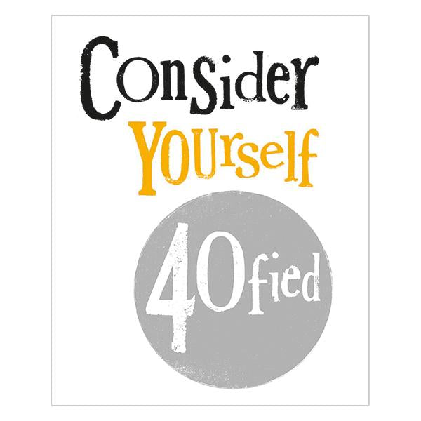 Consider Yourself 40fied
