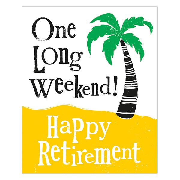 The Bright Side One Long Weekend Happy Retirement Card