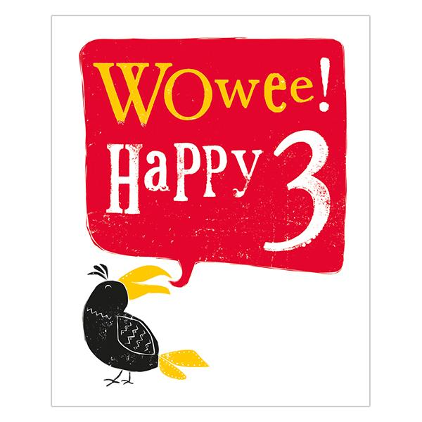 The Bright Side Wowee! Happy 3 Birthday Card
