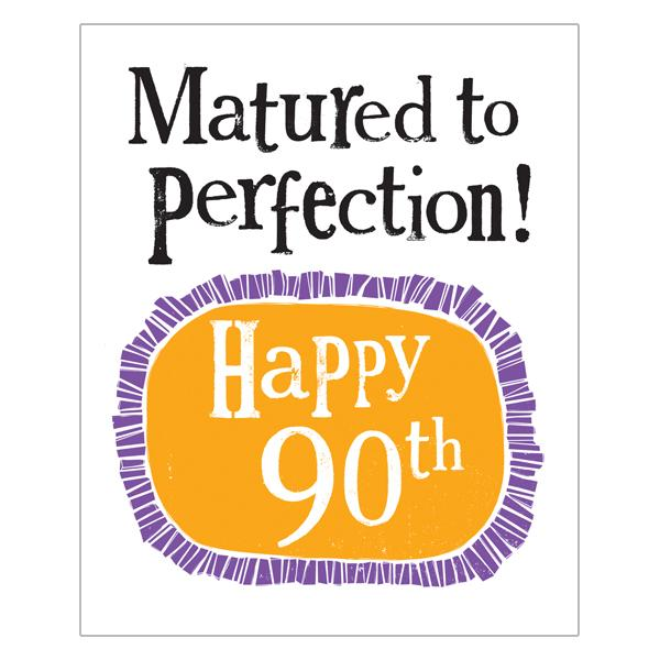 Matured To Perfection! Happy 90th