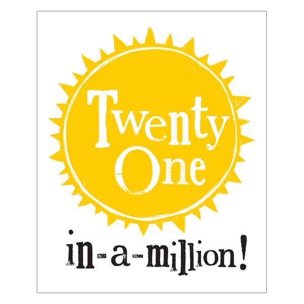 The Bright Side Twenty One In A Million Birthday Card