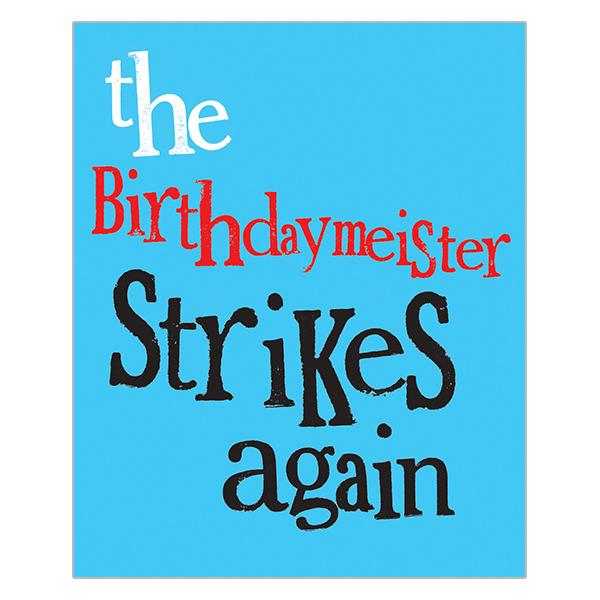 The Bright Side The Birthdaymeister Strikes Again Birthday Card