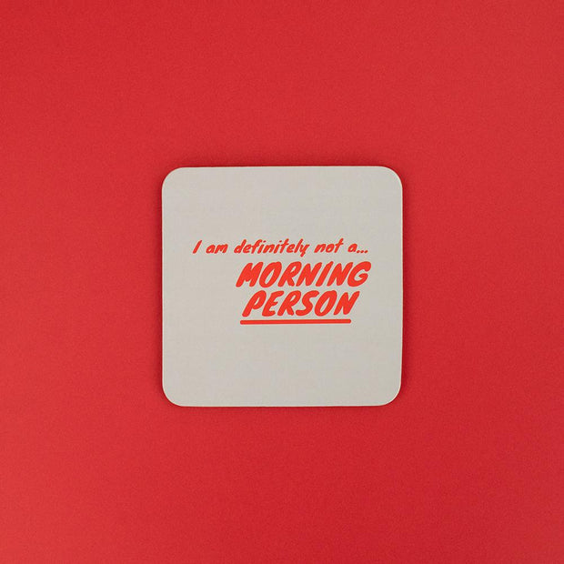 I Am Definitely Not A Morning Person Coaster - AMIG04