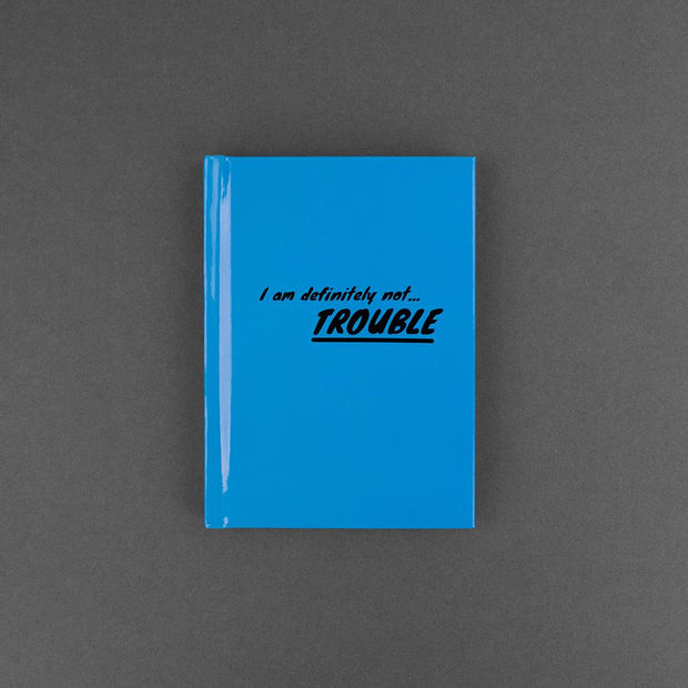 I Am Definitely Not Trouble Notebook
