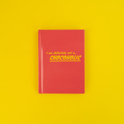 I Am Definitely Not A Chocoholic Notebook