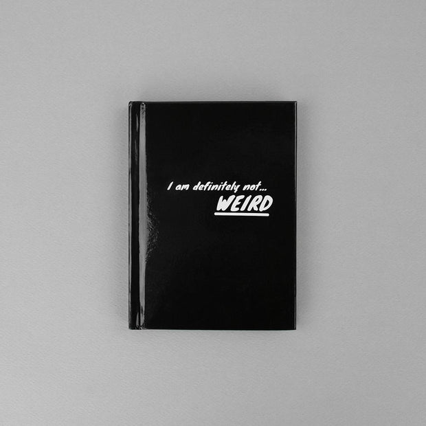 I Am Definitely Not Weird Notebook - AMINB07