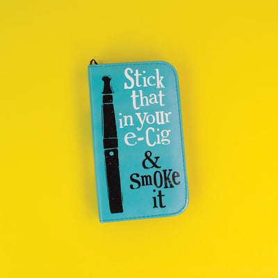 Stick That In Your E-cig Vape Case