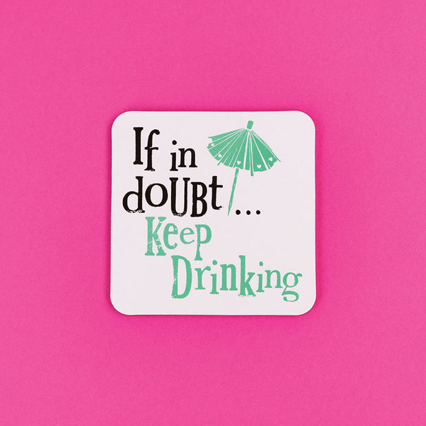 Keep Drinking Coaster - BSHHW115