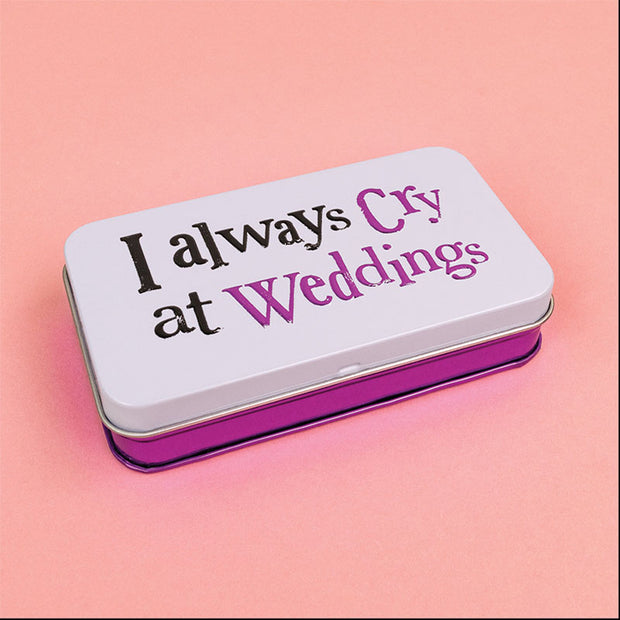 I always cry at weddings tin - BSTIN78