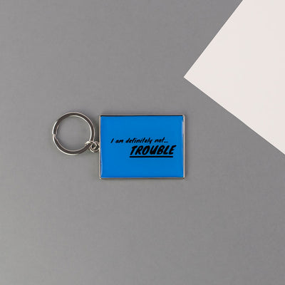 I Am Definitely Not Trouble Keyring - AMIG21