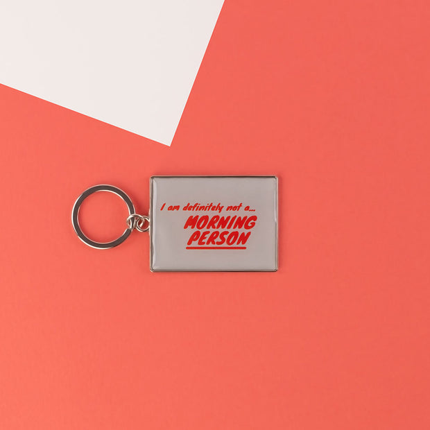 I Am Definitely Not a Morning Person Keyring - AMIG24