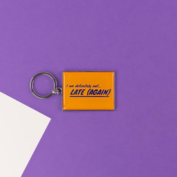 I Am Definitely Not Late Again Keyring - AMIG25